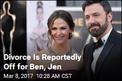 Divorce Is Reportedly Off for Ben, Jen