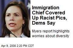 Immigration Chief Covered Up Racist Pics, Dems Say