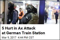 Ax Attack at German Train Station Leaves 5 Hurt