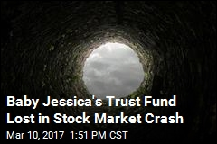 Baby Jessica's Trust Fund Lost in Stock Market Crash