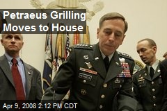 Petraeus Grilling Moves to House