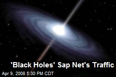 'Black Holes' Sap Net's Traffic