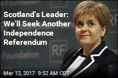 Scotland's Leader: We'll Seek Another Independence Referendum