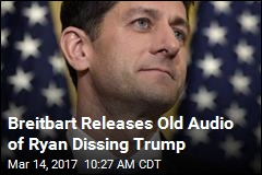 Breitbart Releases Old Audio of Ryan Dissing Trump