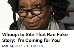 Whoopi Goldberg: Fake News Story Endangered My Life