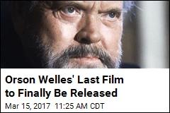 Netflix to Finish Famously Unfinished Orson Welles Film