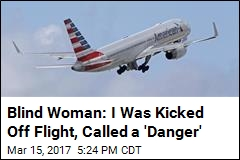Blind Woman: I Was Kicked Off Flight, Called a 'Danger'