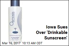 Iowa Sues Over 'Drinkable Sunscreen'