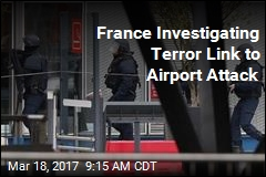 France Investigating Terror Link to Airport Attack