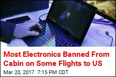 Most Electronics Banned From Cabin on Some Flights to US