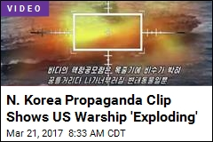 N. Korea Propaganda Clip Shows US Warship 'Exploding'