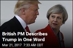 Theresa May: Trump a 'Gentleman'
