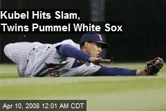 Kubel Hits Slam, Twins Pummel White Sox