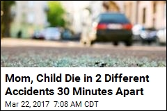 Mom, Child Die in 2 Different Accidents 30 Minutes Apart