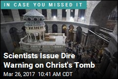 'Catastrophic' Prediction for Christ's Tomb