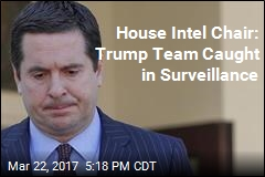 House Intel Chair: Trump Team Caught in Surveillance