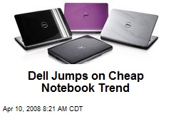 Dell Jumps on Cheap Notebook Trend