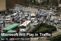 Microsoft Will Play in Traffic