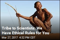 Tribe to Scientists: We Have Ethical Rules for You