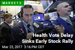 Health Vote Delay Sinks Early Stock Rally