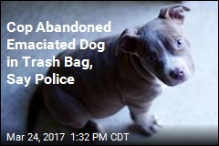 Cop Abandoned Emaciated Dog in Trash Bag, Say Police
