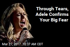 Through Tears, Adele Confirms Your Big Fear