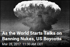 113 Nations Want to Ban Nukes. The US Isn't One of Them