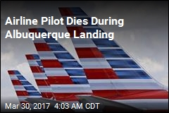 Airline Pilot Dies During Albuquerque Landing