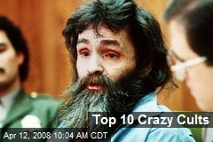 Top 10 Crazy Cults