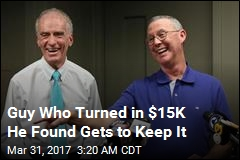 Guy Who Turned in $15K He Found Gets to Keep It