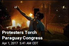 Protesters Set Paraguay Congress Building on Fire