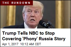 Trump: NBC Should Stop With 'Fake' Russia Story