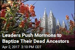 Mormon Leaders Push for More Baptisms for the Dead