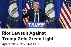 Trump Riot Lawsuit Gets Green Light