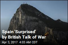 Spain 'Surprised' by British Talk of War