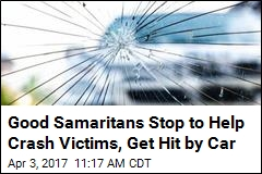 Good Samaritans Stop to Help Crash Victims, Get Hit by Car