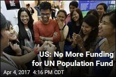 US: No More Funding for UN Population Fund