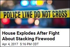 House Explodes After Fight About Stacking Firewood
