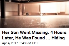 After 4-Hour Search, 'Missing' Boy Found Hiding Under Bed