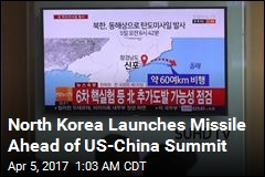 North Korea Launches Missile Ahead of US-China Summit