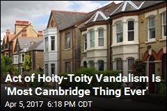 Act of Hoity-Toity Vandalism Is 'Most Cambridge Thing Ever'