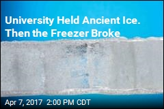 University Held Ancient Ice. Then the Freezer Broke