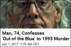 Man, 74, Confesses 'Out of the Blue' to 1993 Murder