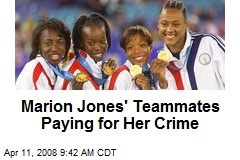 Marion Jones' Teammates Paying for Her Crime