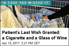 Patient's Last Wish Granted: a Cigarette and a Glass of Wine