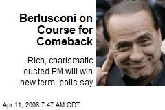 Berlusconi on Course for Comeback