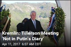 Kremlin Says Putin Won't Meet Tillerson