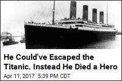 He Could've Escaped the Titanic. Instead He Died a Hero