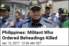 Philippines: Militant Blamed for Beheadings Killed