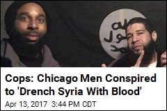 Cops: Chicago Men Conspired to 'Drench Syria With Blood'